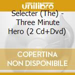 Three minute hero cd musicale di The selecter ( 2cd+d