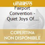 Quiet joys of brotherhood cd musicale di Fairport Convention