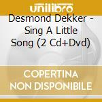 Sing a little song cd musicale di Desmond dekker (2 cd