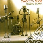 Resoled & more cd musicale di Two ton shoe