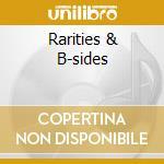 RARITIES & B-SIDES cd musicale di ARTISTI VARI