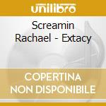 Extacy cd musicale di Rachel Screamin'
