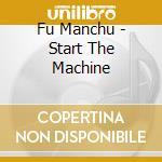 Start the machine cd musicale di Manchu Fu