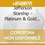 Platinum & gold collection cd musicale di Starship Jefferson