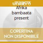 Afrika bambaata present cd musicale