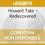 Rediscovered cd musicale di Howard Tate