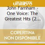 One voice-greatest hits cd musicale di John Farnham