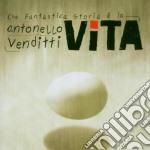 CHE FANTASTICA STORIA E'LA VITA cd musicale di Antonello Venditti