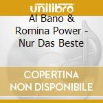 Nur das beste cd musicale di Albano & romina power