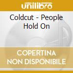 BEST OF - PEOPLE HOLD ON cd musicale di COLDCUT