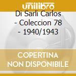 Coleccion 78 rpm cd musicale di Di sarti carlo