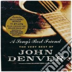 A SONG'S BEST FRIEND/The very best cd musicale di John Denver