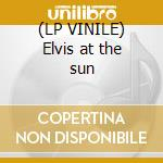 (LP VINILE) Elvis at the sun lp vinile di Elvis Presley