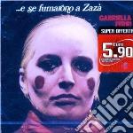 Gabriella Ferri - ...E Se Fumarono A Zaza' cd musicale di Gabriella Ferri
