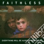 Everything will be alrigh cd musicale di Faithless