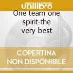 One team one spirit-the very best cd musicale di Gotthard