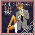 GREAT AMERICAN SONGBOOK VOL.III cd musicale di Rod Stewart