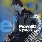 Fiorello - A Modo Mio cd musicale di FIORELLO