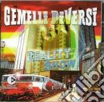Gemelli Diversi - Reality Show cd musicale di GEMELLI DIVERSI