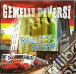 REALITY SHOW cd musicale di GEMELLI DIVERSI