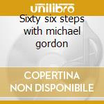 Sixty six steps with michael gordon cd musicale di Leo Kottke