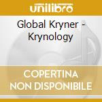 Global Kryner - Krynology cd musicale di Kryner Global