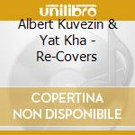 Re-covers cd musicale di Albert kuvezin & yat