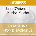 Mucho mucho cd musicale di Juan D'arienzo