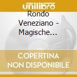 Magische momente cd musicale di Rondo' Veneziano