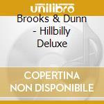 HILLBILLY DELUXE cd musicale di BROOKS & DUNN