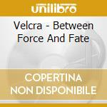 Between force and fate cd musicale