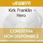 Hero cd musicale di Kirk Franklin