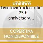 Livin'lovin'rockin'rollin' - 25th anniversary collection - cd musicale di Alabama