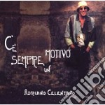 C'E' SEMPRE UN MOTIVO + DVD + 1 BRANO INED. cd musicale di Adriano Celentano