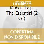 ESSENTIAL cd musicale di TAJ MAHAL