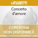 Concerto d'amore cd musicale di Rondo' Veneziano