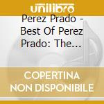 Best of cd musicale di Perez Prado