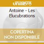 Les elucubations cd musicale di Antoine
