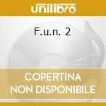 F.U.N. 2 cd musicale di ARTISTI VARI