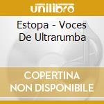 Voces de ultrarumba cd musicale di Estopa