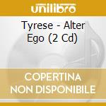 ALTER EGO cd musicale di TYRESE