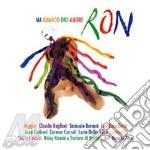 MA QUANDO DICI AMORE cd musicale di RON
