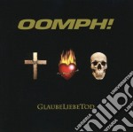 Glaubeliebetod cd musicale di Oomph!