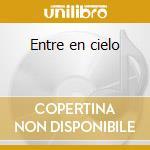 Entre en cielo cd musicale di Blanca Rata