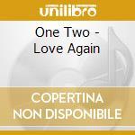 LOVE AGAIN cd musicale di ONE-TWO