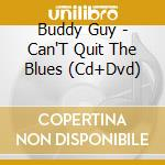 Can't quit the blues cd musicale di Buddy Guy