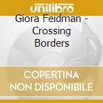 CROSSING BORDERS cd musicale di Giora Feidman