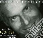GLI ALTRI,TUTTI QUI + 4 INEDITI cd musicale di Claudio Baglioni