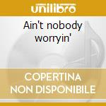 Ain't nobody worryin' cd musicale di Anthony Hamilton