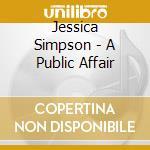 A public affair cd musicale di Jessica Simpson